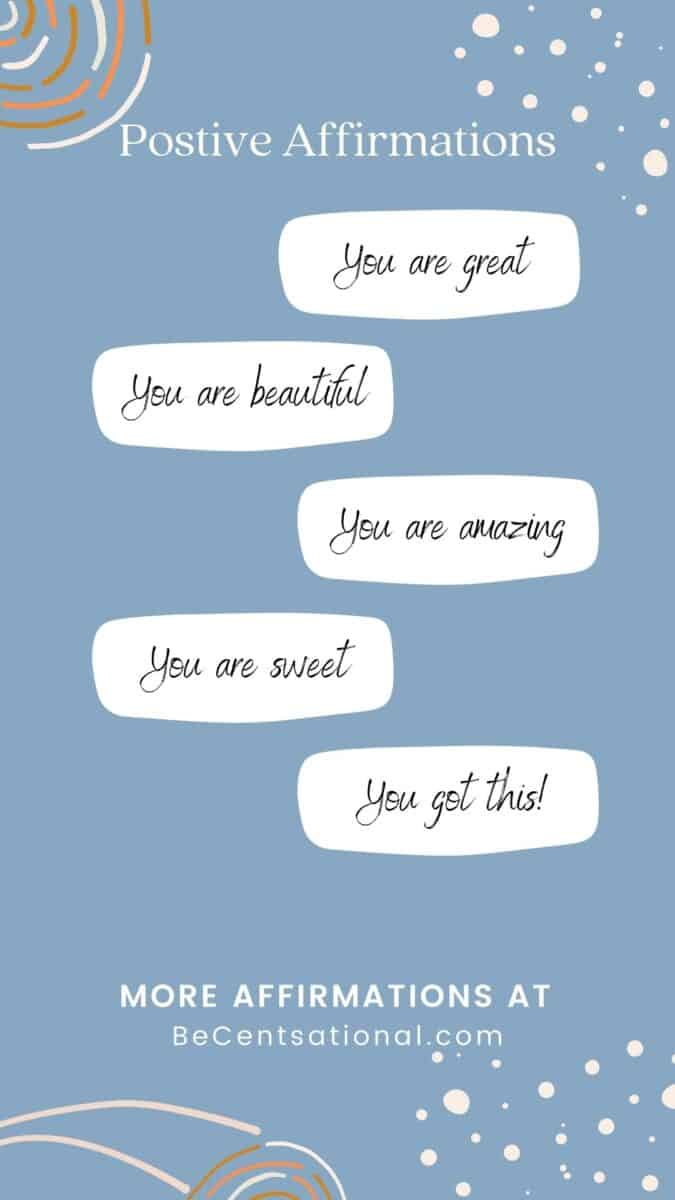 Positive affirmations.