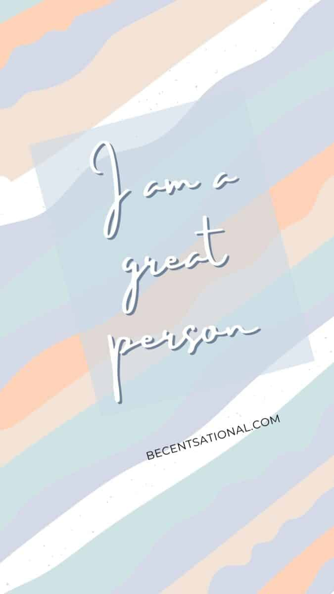 I am a great person, positive affirmation