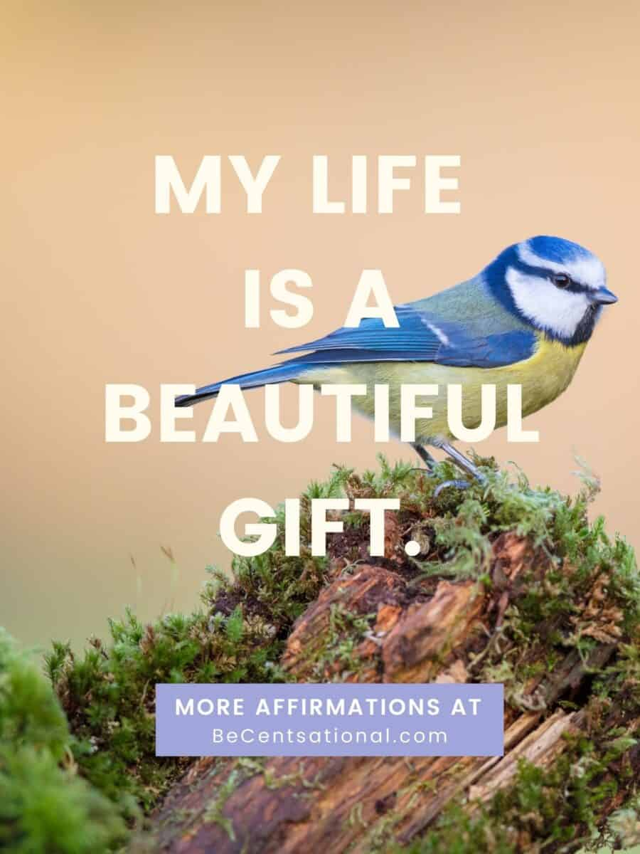 Positive morning affirmations. My Life is a beautiful gift.
