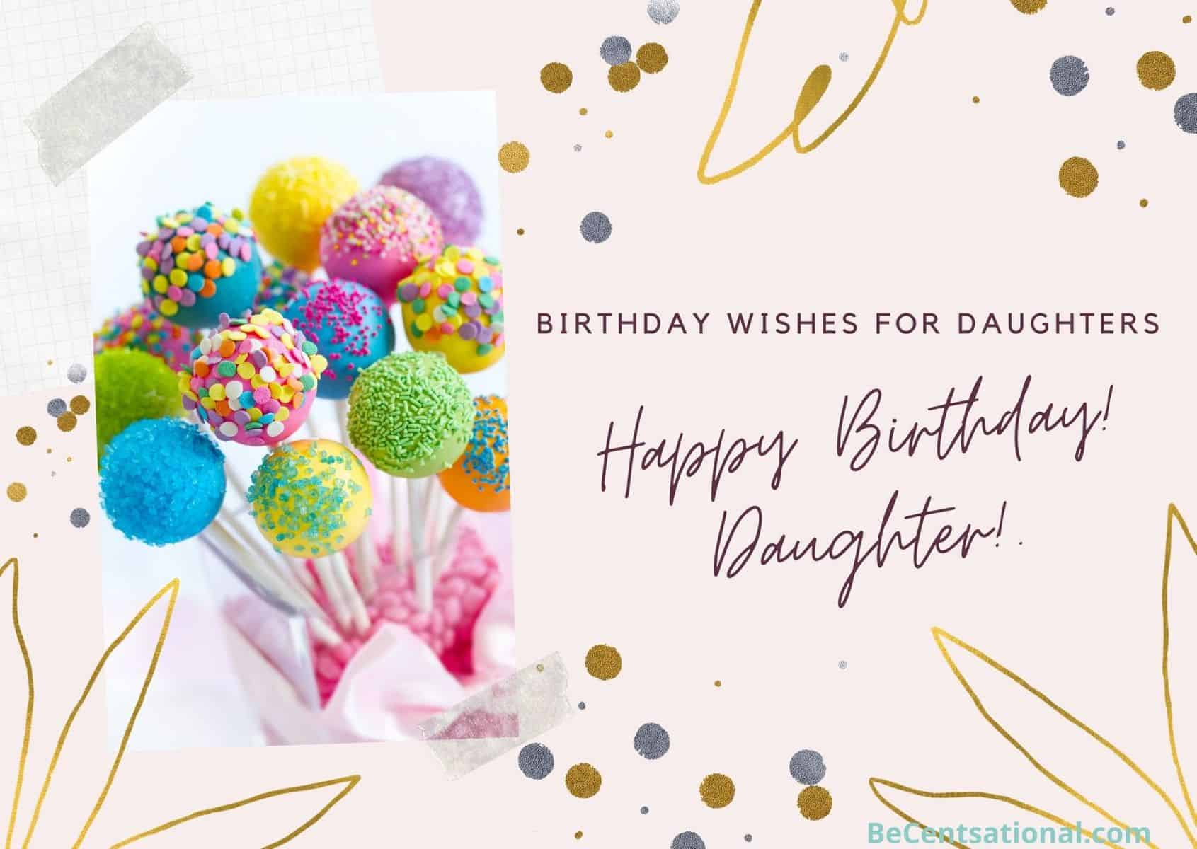 80 Happy Birthday Wishes For Daughters Be Centsational