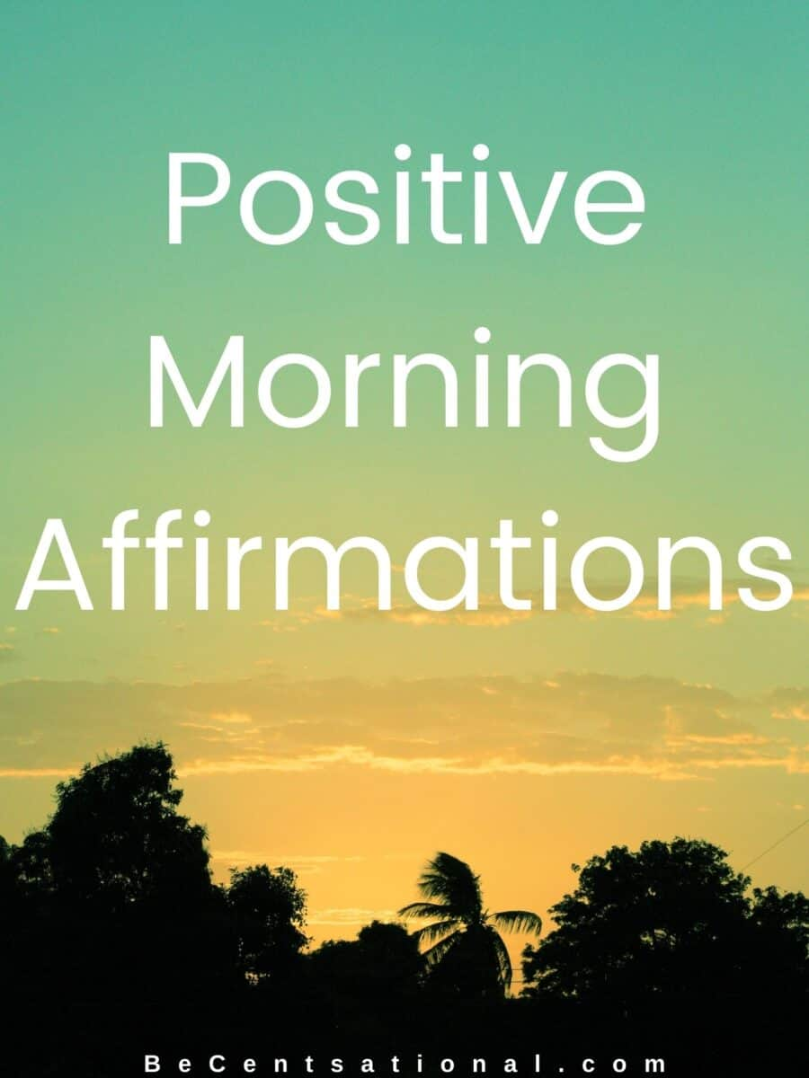 positive affirmations to start your day, positive morning affirmations