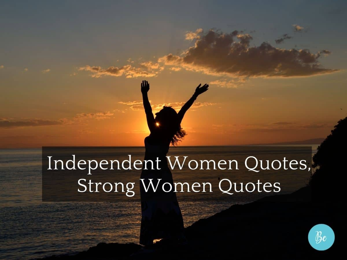 Independent Women Quotes, Strong Women Quotes
