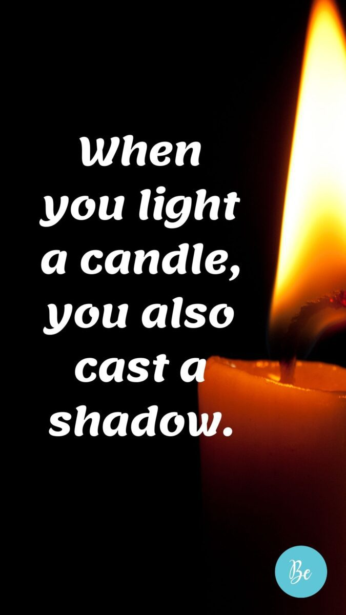 Light Quotes   Quotes About Light   a lit candle on the background with quote when your light a candle, you also cast a shadow.