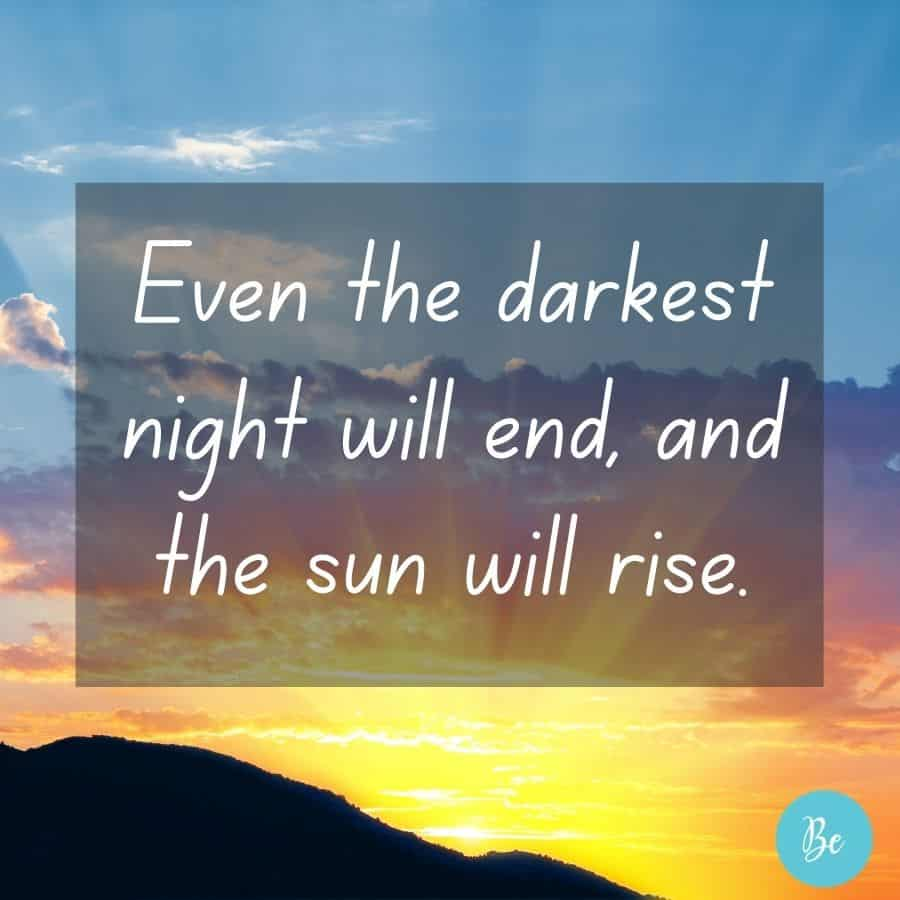 Even the darkest night will end and the sun will rise with sunrise background, Quotes About Light   Light Quotes