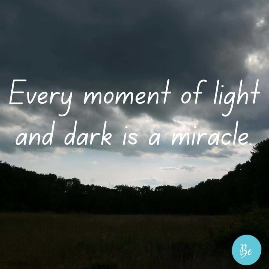 Every moment of light and dark is a miracle quote on dark and light background, Inner Light Quote   Quotes about Light